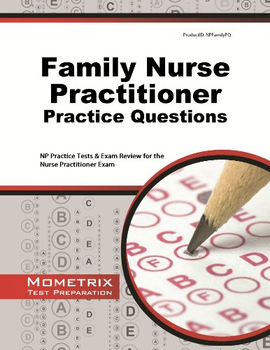 Family Nurse Practitioner Practice Questions: NP Practice Tests & Exam Review for the Nurse Practitioner Exam Pdf