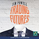Trading Futures | Jim Powell