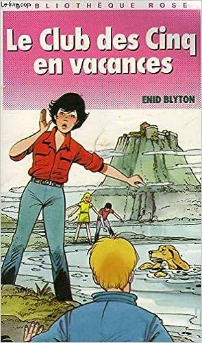 Amazon Fr Le Club Des Cinq En Vacances Blyton Enid Livres