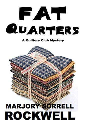 Fat Quarters (Quilters Club Mysteries Book 11) (Fat Quarter Club)