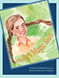 Molly's Magic Smile, Elisabeth Cutrer, 0986024430