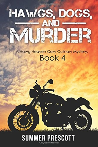 Hawgs, Dogs, And Murder (Hawg Heaven Cozy Culinary Mysteries) (Volume 4)