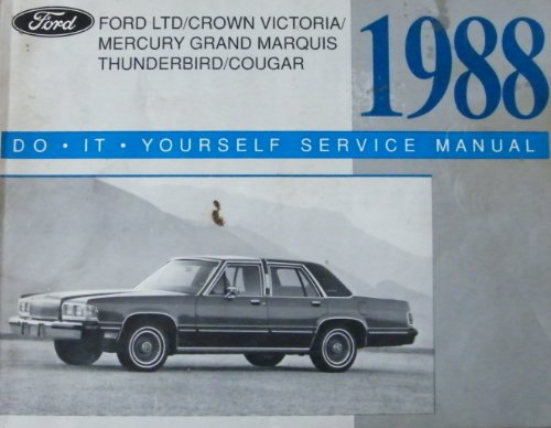 Ford 1988 'Do It Yourself Service Manual' (Ford LTD/Crown Victoria/Mercury Grand Marquis/Thunderbird/Cougar)