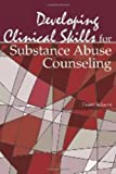 Developing Skills for Substance Abuse Counseling