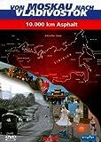 Von Moskau nach Vladivostok - 10.000 km Asphalt [Import allemand]