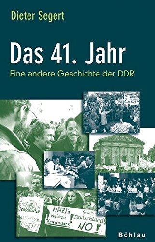 Das 41. Jahr: Eine andere Geschichte der DDR