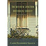 The Mayhew Junction Historical Society (The Beanie Bradsher Series)