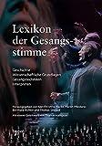 Lexikon der Gesangsstimme: Geschichte – Wissenschaftliche Grundlagen – Gesangstechniken – Interpreten (Instrumenten-Lexika)