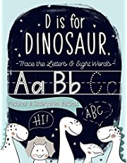 D is for Dinosaur: Trace the Letters & Sight Words Preschool & Kindergarten Workbook: Handwriting & Alphabet Practice Workbook for Preschool & Pre-Kindergarten Boys & Girls (Ages 3-5 Reading & Writing)