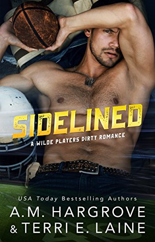 Sidelined (A Wilde Players Dirty Romance) by [Laine, Terri E., Hargrove, A.M.]