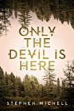 Book Cover for Only the Devil is Here