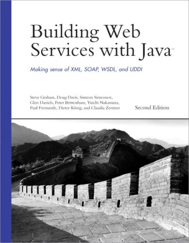 Building Web Services with Java: Making Sense of XML, SOAP, WSDL, and UDDI (2nd Edition)
