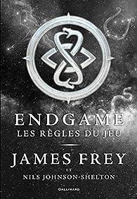 Endgame, tome 3 : Les règles du jeu par James Frey