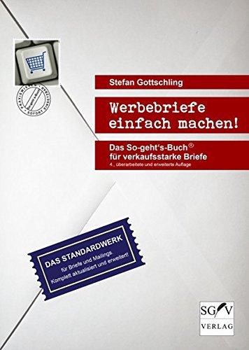 Werbebriefe einfach machen! Das So-geht's-Buch® für verkaufsstarke Briefe Taschenbuch – 1. November 2012 Stefan Gottschling SGV 3981338693 Bewerbungen