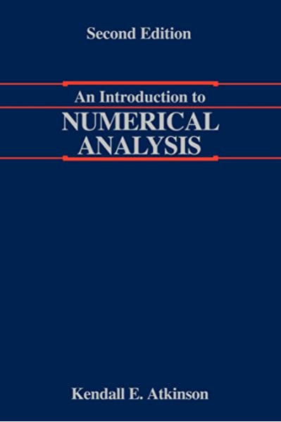 Amazon Com An Introduction To Numerical Analysis 9780471624899 Atkinson Kendall Books