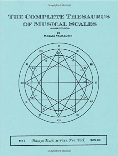 The complete thesaurus of musical scales masaya yamaguchi the complete thesaurus of musical scales masaya yamaguchi 9780967635309 amazon books ccuart Gallery