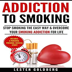 Stop Smoking: The Easy Way & Overcome Your Smoking Addiction for Life