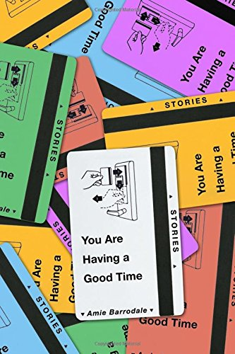 You Are Having a Good Time: Stories (Having A Good Time Having A Good Time)