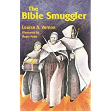The Bible Smuggler (Louise A. Vernon Religious Heritage Series)