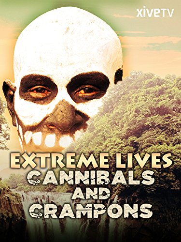 Acute Lives: Cannibals and Crampons