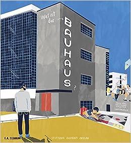 Bauhaus Baumarkt Dessau was ist das bauhaus kinder entdecken das bauhaus dessau amazon de