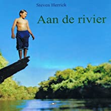 Aan de rivier [On the River] Audiobook by Steven Herrick Narrated by Lieneke Dijkzeul