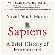Sapiens: A Brief History of Humankind | Livre audio Auteur(s) : Yuval Noah Harari Narrateur(s) : Derek Perkins