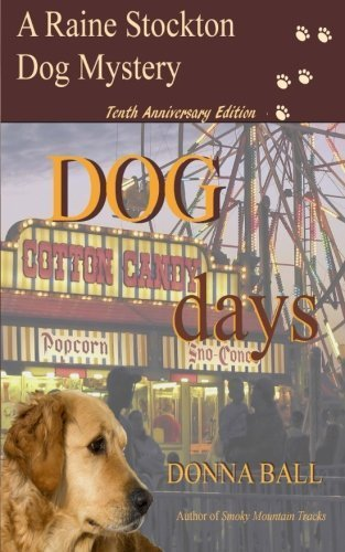 Dog Days (Raine Stockton Dog Mystery) (Volume 10) by Donna Ball - Malls Stockton