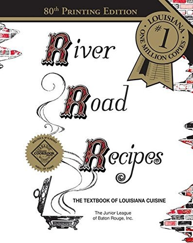 River Road Recipes: The Textbook of Louisiana Cuisine by Junior League of Baton Rouge - Baton Mall Of Rouge