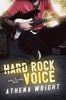 Hard Rock Voice: A Rock Star Romance (Feral Silence Book 2) by [Wright, Athena]