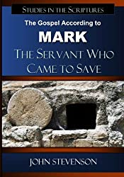 The Gospel According To Mark: The Servant Who Came To Save