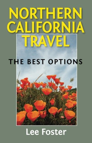 Northern California Travel: The Best Options (Best Attractions In California Adventure)