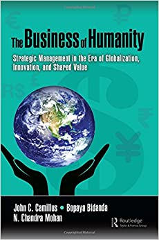 The Business of Humanity: Strategic Management in the Era of Globalization, Innovation, and Shared Value