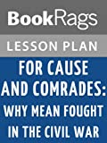 img - for Lesson Plans For Cause and Comrades: Why Men Fought in the Civil War book / textbook / text book