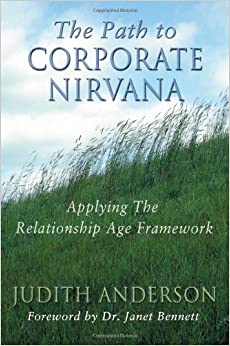 The Path to Corporate Nirvana: Applying the Relationship Age Framework by Judith Anderson (2012-06-20)