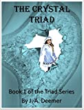 The Crystal Triad (The Crystal Triad Series Book 1)