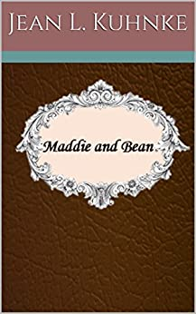 Maddie and Bean by [Kuhnke, Jean L.]