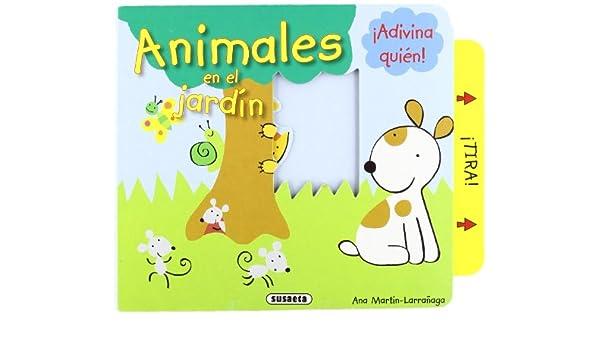 Animales en el jardín, ¡adivina quién!: Amazon.es: Martín-Larrañaga, Ana: Libros