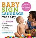 #2: Baby Sign Language Made Easy: 101 Signs to Start Communicating with Your Child Now