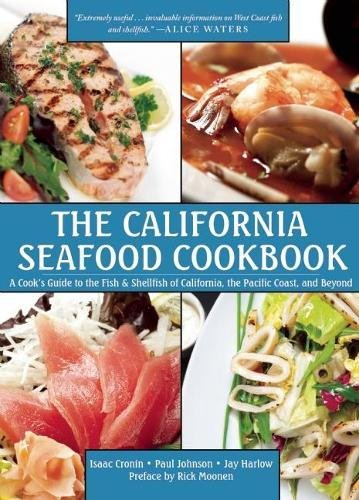The California Seafood Cookbook: A Cook's Guide to the Fish and Shellfish of California, the Pacific Coast, and Beyond (Bittman Fish)