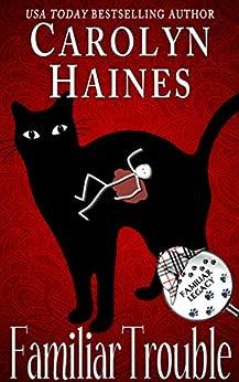 Familiar Trouble (Familiar Legacy Book 1) by [Haines, Carolyn]