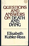 img - for Questions and Answers on Death and Dying: A Companion Volume To On Death And Dying book / textbook / text book