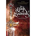 The Book of Swords | Gardner Dozois - editor,George R. R. Martin,Robin Hobb,Garth Nix