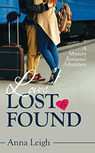 Loves Lost & Found: A Mystery Romance Adventure (English Edition)