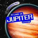 A Look at Jupiter, Suzanne Slade, 1404238298