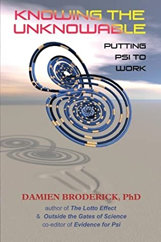book cover of Knowing The Unknowable: Putting Psi to Work