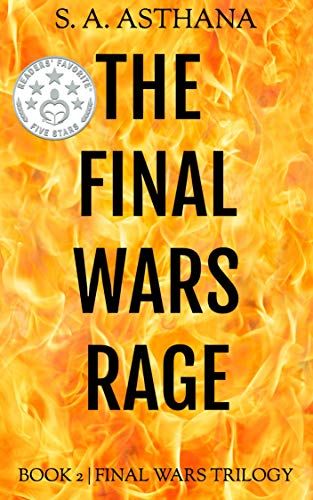 The Final Wars Rage (Final Wars Trilogy Book 2) by [Asthana, S. A.]