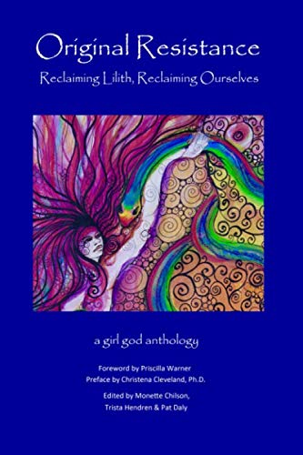 Original Resistance: Reclaiming Lilith, Reclaiming Ourselves