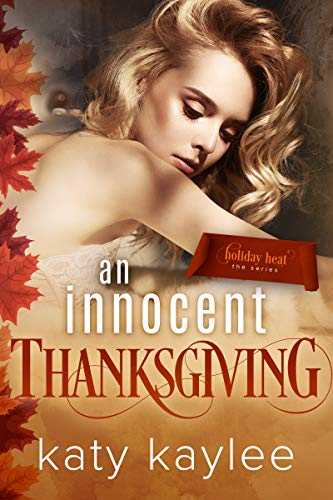 99¢ – An Innocent Thanksgiving (Holiday Heat Book 2)