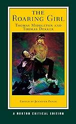 The Roaring Girl (Norton Critical Editions)